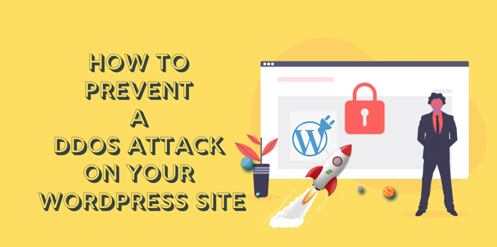 How To Prevent A DDoS Attack On Your WordPress Site